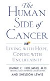 Book Cover The Human Side of Cancer: Living with Hope, Coping with Uncertainty