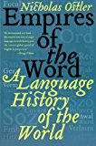 Book Cover Empires of the Word: A Language History of the World