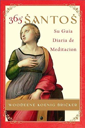 365 Santos: Su Guia diaria de meditacion (Spanish Edition)
