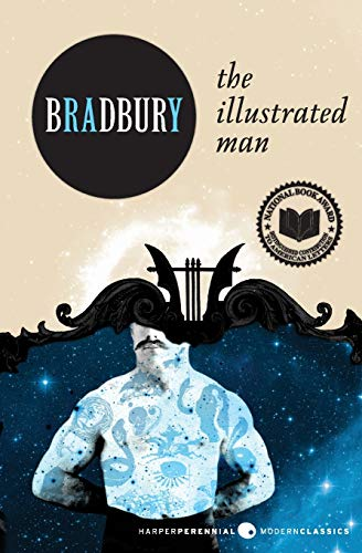 The Illustrated Man (Harper Perennial Modern Classics) by Ray Bradbury