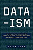 Book Cover Data-ism: The Revolution Transforming Decision Making, Consumer Behavior, and Almost Everything Else