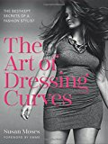 Book Cover The Art of Dressing Curves: The Best-Kept Secrets of a Fashion Stylist