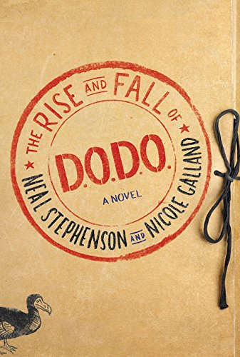 The Rise and Fall of D.O.D.O.: A Novel by Neal Stephenson, Nicole Galland