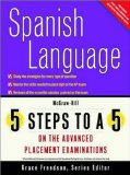 Book Cover 5 Steps to a 5 on the Advanced Placement Examinations: Spanish Language