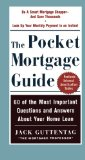 Book Cover The Pocket Mortgage Guide: 60 of the Most Important Questions and Answers About Your Home Loan - Plus Interest Amortization Tab