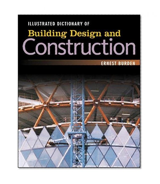 Illustrated dictionary of building design and construction for Building dictionary