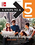 Book Cover 5 Steps to a 5 AP Spanish Language, 2008-2009 (5 Steps to a 5 on the Advanced Placement Examinations Series)