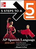 Book Cover 5 Steps to a 5 AP Spanish Language with MP3 Disk, 2010-2011 Edition (5 Steps to a 5 on the Advanced Placement Examinations Series)