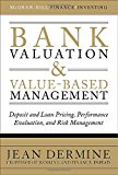 Book Cover Bank Valuation and Value-Based Management: Deposit and Loan Pricing, Performance Evaluation, and Risk Management (McGraw-Hill Finance & Investing)
