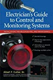 Book Cover Electrician''s Guide to Control and Monitoring Systems: Installation, Troubleshooting, and Maintenance