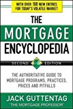 Book Cover The Mortgage Encyclopedia: The Authoritative Guide to Mortgage Programs, Practices, Prices and Pitfalls, Second Edition