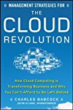 Book Cover Management Strategies for the Cloud Revolution: How Cloud Computing Is Transforming Business and Why You Can't Afford to Be Left Behind