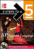 Book Cover 5 Steps to a 5 AP Spanish Language with MP3 Disk, 2012-2013 Edition (5 Steps to a 5 on the Advanced Placement Examinations Series)