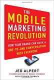 Book Cover The Mobile Marketing Revolution: How Your Brand Can Have a One-to-One Conversation with Everyone