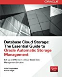 Book Cover Database Cloud Storage: The Essential Guide to Oracle Automatic Storage Management (Oracle (McGraw-Hill))