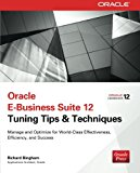 Book Cover Oracle E-Business Suite 12 Tuning Tips & Techniques: Manage & Optimize for World-Class Effectiveness, Efficiency, and Success (Public Administration and Public Policy)
