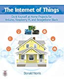 Book Cover The Internet of Things: Do-It-Yourself at Home Projects for Arduino, Raspberry Pi and BeagleBone Black