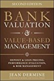 Book Cover Bank Valuation and Value Based Management: Deposit and Loan Pricing, Performance Evaluation, and Risk, 2nd Edition