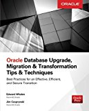 Book Cover Oracle Database Upgrade, Migration & Transformation Tips & Techniques