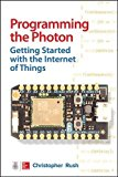 Book Cover Programming the Photon: Getting Started with the Internet of Things (Tab)