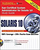 Book Cover Sun (R) Certified System Administrator for Solaris (TM) 10 Study Guide (Exams 310-200 & 310-202)