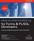 Book Cover Oracle JDeveloper 10g for Forms & PL/SQL Developers: A Guide to Web Development with Oracle ADF (Oracle Press)