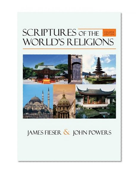 Scriptures of the World's Religions / James Fieser, John Powers