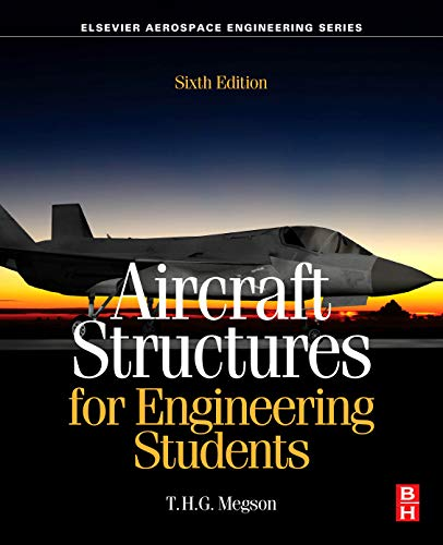 Aircraft Structures for Engineering Students, Sixth Edition