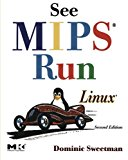 Book Cover See MIPS Run, Second Edition (The Morgan Kaufmann Series in Computer Architecture and Design)