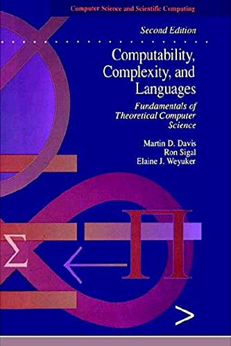 Computability, Complexity, and Languages, Second Edition: Fundamentals of Theoretical Computer Science (Computer Science and Scientific Computing)