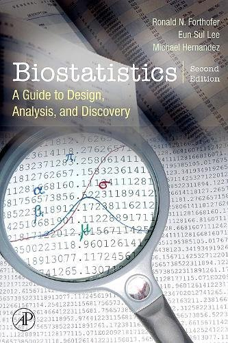 Biostatistics, Second Edition: A Guide to Design, Analysis and Discovery