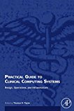 Book Cover Practical Guide to Clinical Computing Systems: Design, Operations, and Infrastructure