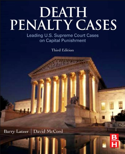 Death Penalty Cases, Third Edition: Leading U.S. Supreme Court Cases on Capital Punishment
