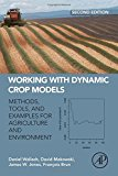 Book Cover Working with Dynamic Crop Models, Second Edition: Methods, Tools and Examples for Agriculture and Environment