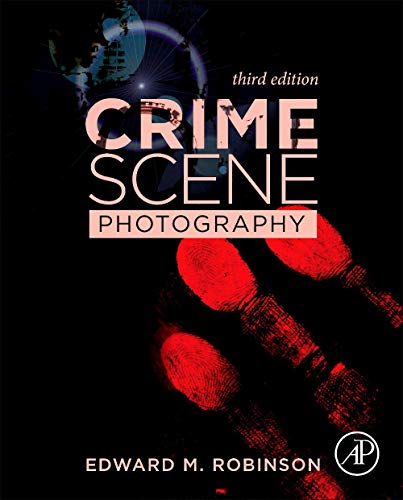 Crime Scene Photography, Third Edition
