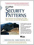 Book Cover Core Security Patterns: Best Practices and Strategies for J2EE, Web Services, and Identity Management (Sun Core Series)