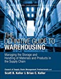 Book Cover The Definitive Guide to Warehousing: Managing the Storage and Handling of Materials and Products in the Supply Chain (Council of Supply Chain Management Professionals)