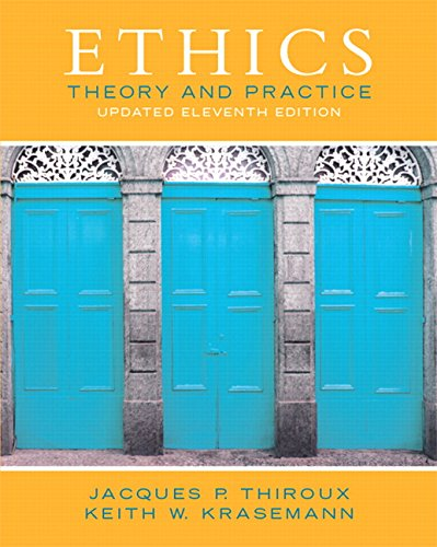 ethics  theory and practice  11th edition