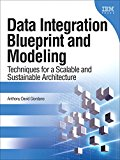 Book Cover Data Integration Blueprint and Modeling: Techniques for a Scalable and Sustainable Architecture (paperback) (IBM Press)