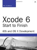 Book Cover Xcode 6 Start to Finish: iOS and OS X Development (2nd Edition) (Developer's Library)