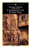 Book Cover A Journal of the Plague Year: Being Observations or Memorials of the Most Remarkable Occurrences, As Well Public as Private, Which Happened in London ... Great Visitation in 1665 (Penguin Classics)