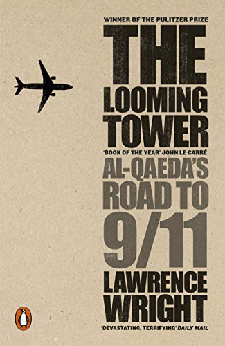 Book Cover The Looming Tower: Al-Qaeda's Road to 9
