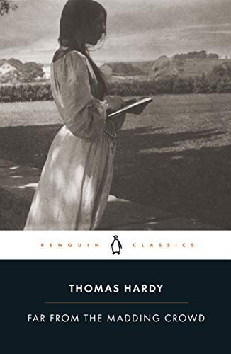 Far from the Madding Crowd (Penguin Classics) by Thomas Hardy