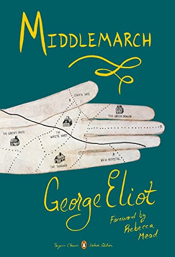 Middlemarch: (Penguin Classics Deluxe Edition) by George Eliot