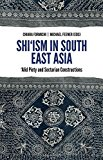 Book Cover Shi'ism In South East Asia: Alid Piety and Sectarian Constructions