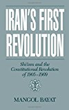 Book Cover Iran's First Revolution: Shi'ism and the Constitutional Revolution of 1905-1909 (Studies in Middle Eastern History)