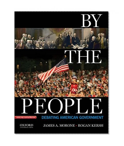 By the People: Debating American Government (3rd Edition ...
