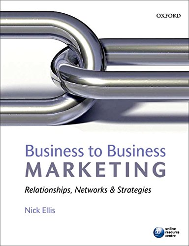 Business to Business Marketing: Relationships, networks and strategies