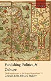 Book Cover Publishing, Politics, and Culture: The King's Printers in the Reign of James I and VI