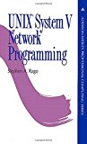 Book Cover UNIX System V Network Programming (Addison-Wesley Professional Computing Series)